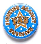 Fighting Against Bullying (FAB) School Badge